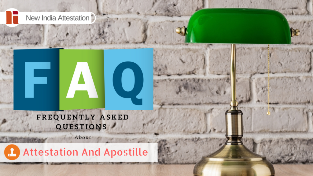 Frequently Asked Questions About Attestation And Apostille