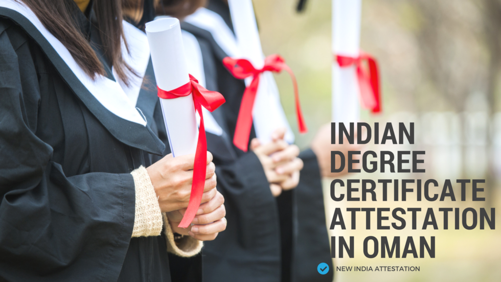 Indian Degree Certificate Attestation In Oman