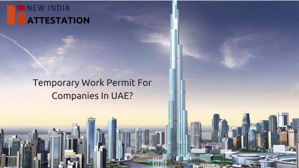 How To Get A Temporary Work Permit For Companies In UAE?