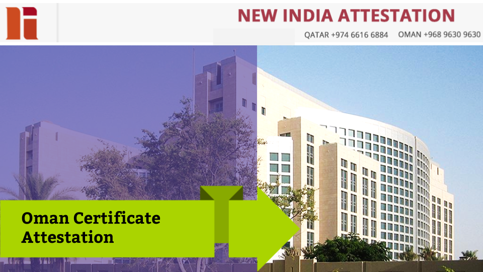 Complete Overview of Oman Issued Certificate Attestation